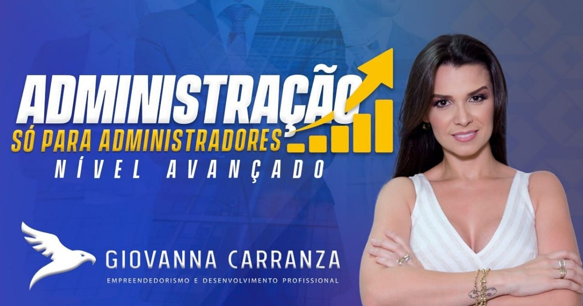 Curso Administração para Administradores da Giovanna Carranza