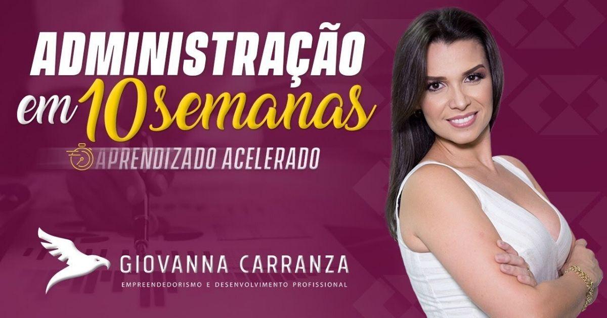Curso Administração em 10 Semanas da Giovanna Carranza