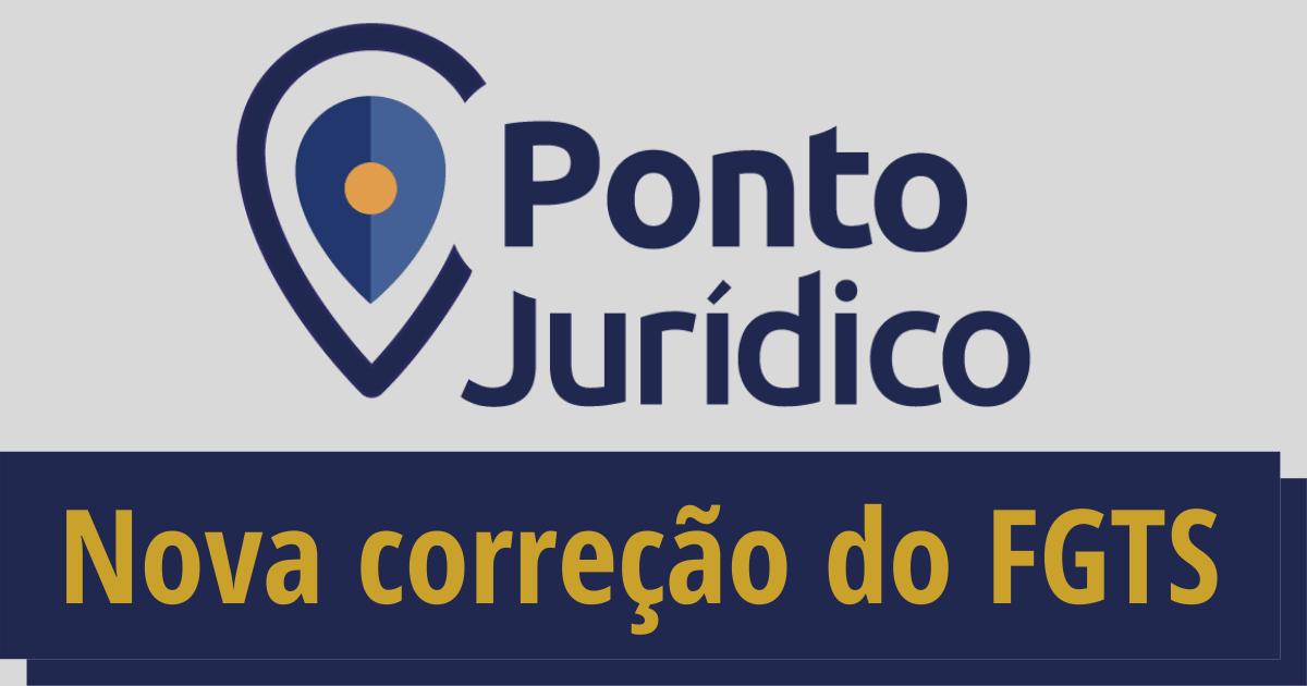 You are currently viewing Material Nova Correção do FGTS 2021 do Ponto Jurídico
